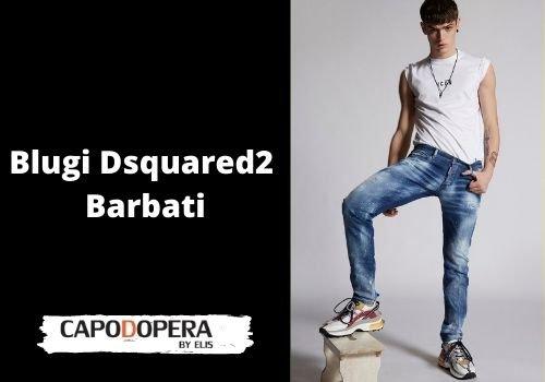 Blugi Dsquared 2 Barbati - Capodopera12